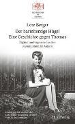 Cover-Bild zu Der barmherzige Hügel Eine Geschichte gegen Thomas von Berger, Lore