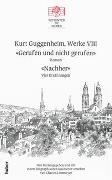 Cover-Bild zu Kurt Guggenheim, Werke VIII: Gerufen und nicht gerufen / Nachher von Guggenheim, Kurt