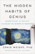 Cover-Bild zu The Hidden Habits of Genius von Wright, Craig