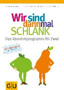 Cover-Bild zu Wir sind dann mal schlank: Das Abnehmprogramm für Zwei (eBook) von Benthe, Sebastian