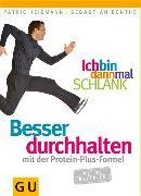 Cover-Bild zu Ich bin dann mal schlank: Besser durchhalten mit der Protein-Plus-Formel (eBook) von Benthe, Sebastian