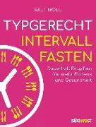 Cover-Bild zu Typgerecht Intervallfasten von Moll, Ralf