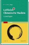 Cover-Bild zu Leitfaden Chinesische Medizin - Grundlagen von Focks, Claudia (Hrsg.)