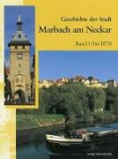 Cover-Bild zu Geschichte der Stadt Marbach am Neckar von Gühring, Albrecht