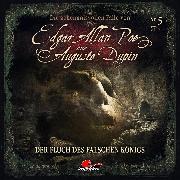 Cover-Bild zu Edgar Allan Poe & Auguste Dupin, Folge 5: Der Fluch des falschen Königs (Audio Download) von Duschek, Markus