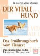 Cover-Bild zu Der vitale Hund - Das Ernährungsbuch vom Tierarzt von Wienrich, Volker