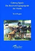 Cover-Bild zu Calming Signals - Die Beschwichtigungssignale der Hunde von Rugaas, Turid