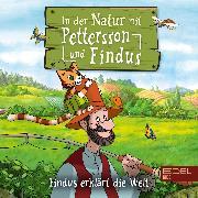 Cover-Bild zu Findus erklärt die Welt: In der Natur mit Pettersson und Findus (Das Orginal-Hörspiel zum Naturbuch) (Audio Download) von Strunck, Angela