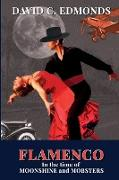 Cover-Bild zu Edmonds, David C.: Flamenco in the Time of Moonshine and Mobsters