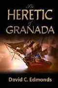 Cover-Bild zu Edmonds, David C.: The Heretic of Granada