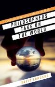 Cover-Bild zu Edmonds, David (Hrsg.): Philosophers Take On the World (eBook)