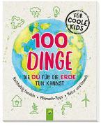 Cover-Bild zu Janine Eck: 100 Dinge, die du für die Erde tun kannst