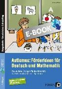 Cover-Bild zu Autismus: Förderideen für Deutsch und Mathematik (eBook) von Reichstein, Petra