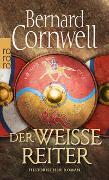 Cover-Bild zu Cornwell, Bernard: Der weiße Reiter