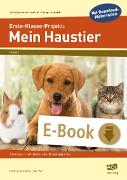 Cover-Bild zu Erste-Klasse-Projekt: Mein Haustier (eBook) von Vach, Liane