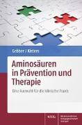 Cover-Bild zu Gröber, Uwe: Aminosäuren in Prävention und Therapie