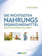 Cover-Bild zu Gröber, Uwe: Die wichtigsten Nahrungsergänzungsmittel
