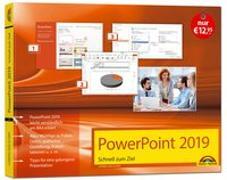 Cover-Bild zu PowerPoint 2019 Schnell zum Ziel. Alles auf einen Blick. Komplett in Farbe. Für alle Einsteiger und Umsteiger geeignet mit vielen Praxistipps