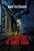 Cover-Bild zu Voltenauer, Marc: Les protégés de Sainte Kinga (eBook)