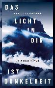 Cover-Bild zu Voltenauer, Marc: Das Licht in dir ist Dunkelheit (eBook)