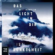 Cover-Bild zu Voltenauer, Marc: Das Licht in dir ist Dunkelheit (Audio Download)