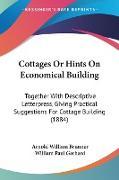 Cover-Bild zu Brunner, Arnold William: Cottages Or Hints On Economical Building