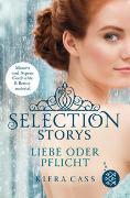 Cover-Bild zu Cass, Kiera: Selection Storys - Liebe oder Pflicht