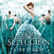 Cover-Bild zu Cass, Kiera: La selección (Audio Download)