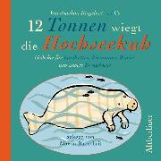 Cover-Bild zu 12 Tonnen wiegt die Hochseekuh (Audio Download) von Heine, Heinrich