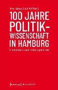 Cover-Bild zu Niesen, Peter (Hrsg.): 100 Jahre Politikwissenschaft in Hamburg
