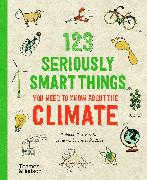 Cover-Bild zu 123 Seriously Smart Things You Need To Know About The Climate von Masters, Mathilda