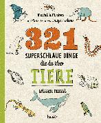 Cover-Bild zu 321 superschlaue Dinge, die du über Tiere wissen musst von Masters, Mathilda