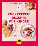 Cover-Bild zu Schocke, Sarah: Zuckerfreie Rezepte für Kinder (eBook)