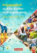 Cover-Bild zu Projektarbeit zu Kita-Kinder-Lieblingsthemen von Bicker, Silke