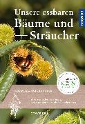 Cover-Bild zu Diez, Otmar: Unsere essbaren Bäume und Sträucher (eBook)