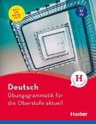 Cover-Bild zu Deutsch - Übungsgrammatik für die Oberstufe - aktuell (eBook) von Hall, Karin