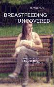 Cover-Bild zu Brown, Dr. Amy: Breastfeeding Uncovered