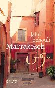 Cover-Bild zu Sehouli, Jalid: Marrakesch (eBook)