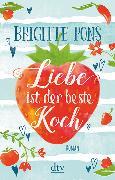 Cover-Bild zu Liebe ist der beste Koch von Pons, Brigitte