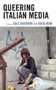 Cover-Bild zu Anatrone, Sole (Hrsg.): Queering Italian Media