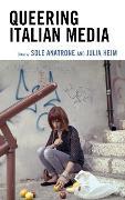 Cover-Bild zu Anatrone, Sole (Hrsg.): Queering Italian Media (eBook)