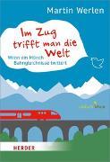 Cover-Bild zu Werlen, Martin: Im Zug trifft man die Welt