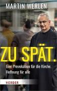 Cover-Bild zu Werlen, Martin: Zu spät