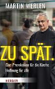 Cover-Bild zu Werlen, Martin: Zu spät (eBook)