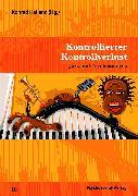 Cover-Bild zu König, Hannes (Beitr.): Kontrollierter Kontrollverlust (eBook)