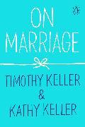 Cover-Bild zu Keller, Timothy: On Marriage (eBook)