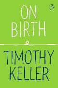 Cover-Bild zu Keller, Timothy: On Birth (eBook)