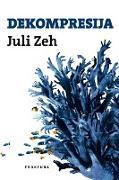 Cover-Bild zu Dekompresija (eBook) von Zeh, Juli