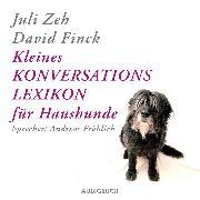 Cover-Bild zu Kleines Konversationslexikon für Haushunde (Audio Download) von Zeh, Juli