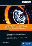 Cover-Bild zu SAP S/4HANA und SAP Cloud Platform für Administratoren (eBook) von Friedrichs, Heiko